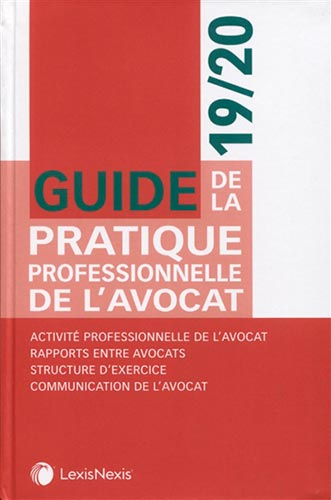 Guide de la pratique professionnelle de l'avocat 19-20 - 9782711031238